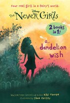 A Dandelion Wish/from The Mist (disney: The Never Girls)