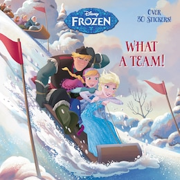 Book What A Team! (disney Frozen) by Calliope Glass