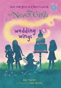 Book Never Girls #5: Wedding Wings (disney: The Never Girls) by Kiki Thorpe
