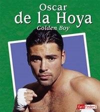 Book Oscar De La Hoya: The Golden Boy by Jeff Savage