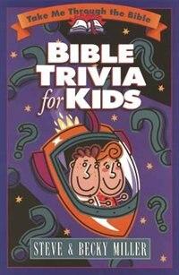 Bible Trivia For Kids By Steve Miller
