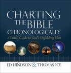 Charting The Bible Chronologically: A Visual Guide To Gods Unfolding Plan
