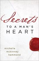 Secrets To A Mans Heart