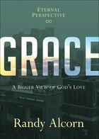 Grace: A Bigger View Of Gods Love
