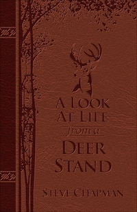 A Look At Life From A Deer Stand Deluxe Edition: Hunting For The Meaning Of Life