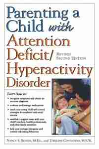 Parenting a Child with Attention Deficit/Hyperactivity Disorder by Nancy S. Boyles