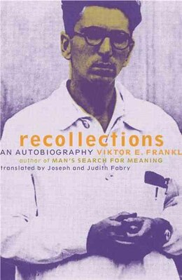 Book Recollections: An Autobiography by Viktor Frankl