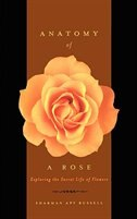 Book Anatomy of a Rose: Exploring The Secret Life Of Flowers by Sharman Apt Russell