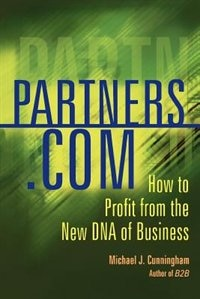 Partners.com: How To Profit From The New Dna Of Business