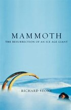 Mammoth: The Resurrection Of An Ice Age Giant