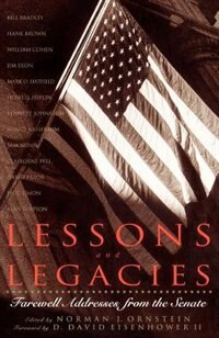 Lessons And Legacies: Farewell Addresses From The Senate