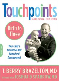 Touchpoints-Birth to Three: 0 To 3
