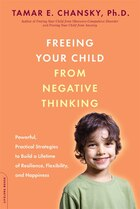 Freeing Your Child from Negative Thinking: Powerful, Practical Strategies to Build a Lifetime of…