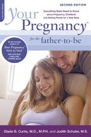 Your Pregnancy for the Father-to-Be: Everything Dads Need to Know about Pregnancy, Childbirth and…