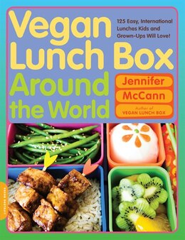 Book Vegan Lunch Box around the World: 125 Easy, International Lunches Kids and Grown-Ups Will Love! by Jennifer McCann