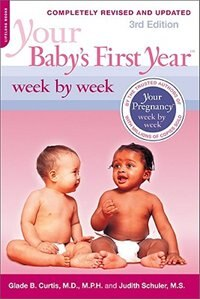 Book Your Baby's First Year Week by Week by Glade B. Curtis