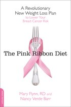 The Pink Ribbon Diet: A Revolutionary New Weight Loss Plan to Lower Your Breast Cancer Risk