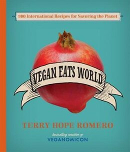 Book Vegan Eats World: 300 International Recipes for Savoring the Planet by Terry Hope Romero