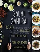 Salad Samurai: 100 Cutting-Edge, Ultra-Hearty, Easy-to-Make Salads You Don't Have to Be Vegan to…