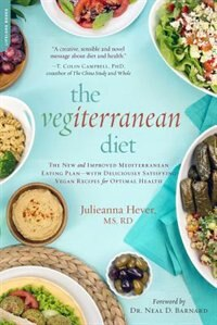 The Vegiterranean Diet: The New and Improved Mediterranean Eating Plan--with Deliciously Satisfying…