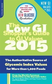 The Shopper's Guide to GI Values: The Authoritative Source of Glycemic Index Values for More than 1…