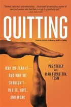 Quitting (previously published as Mastering the Art of Quitting): Why We Fear It--and Why We…
