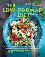 The Low-fodmap Diet Step By Step: A Personalized Plan To Relieve The Symptoms Of Ibs And Other…