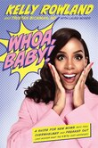 Whoa, Baby!: A Guide For New Moms Who Feel Overwhelmed And Freaked Out (and Wonder What The #*$& Just Happened)