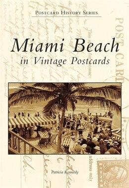 Book Miami Beach in Vintage Postcards by Patricia Kennedy