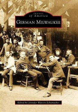 Book German Milwaukee by Jennifer Watson Schumacher
