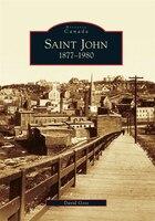 Saint John:: 1877-1980