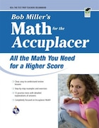 Accuplacer(tm): Bob Miller's Math Prep