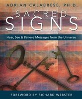 Sacred Signs: Hear, See & Believe Messages from the Universe