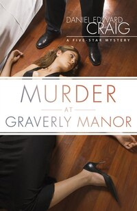 Murder at Graverly Manor: A Five Star Mystery