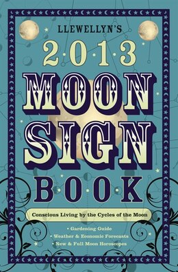 Book Llewellyn's 2013 Moon Sign Book: Conscious Living by the Cycles of the Moon by Kris Brandt Riske