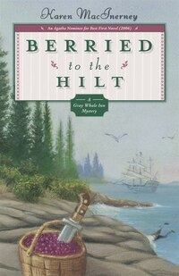 Berried to the Hilt: The Gray Whale Inn Mysteries