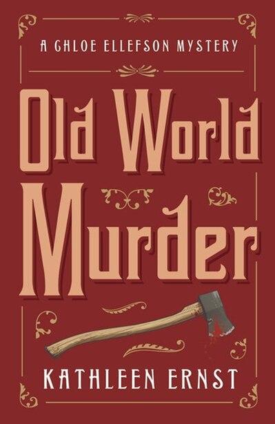 Old World Murder: A Chloe Ellefson Mystery by Kathleen Ernst