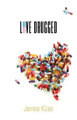 Book Love Drugged by James Klise