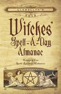 Llewellyns 2018 witches spell a day almanac holidays lore llewellyns 2018 witches spell a day almanac holidays lore fandeluxe Image collections