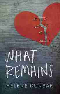 What Remains by Helene Dunbar