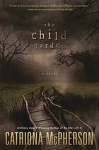The Child Garden: A Novel