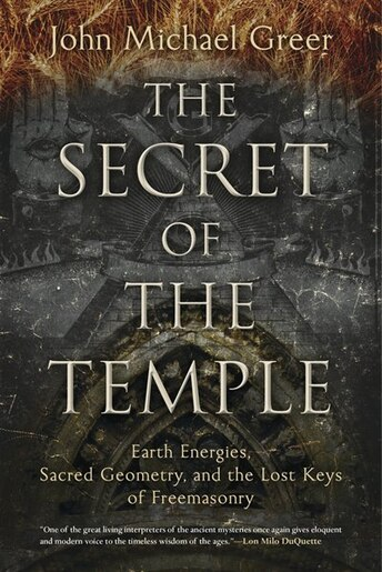 The Secret Of The Temple Earth Energies Sacred Geometry And The