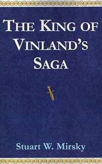 Book The King of Vinland's Saga by Stuart W. Mirsky