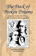 The Dock of Broken Dreams: Love, Betrayal, and Benedict Arnold