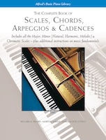 The Complete Book Of Scales, Chords, Arpeggios: Includes All The Major, Minor (natural, Harmonic…