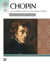 Chopin - An Introduction To His Piano Works: Book And Cd