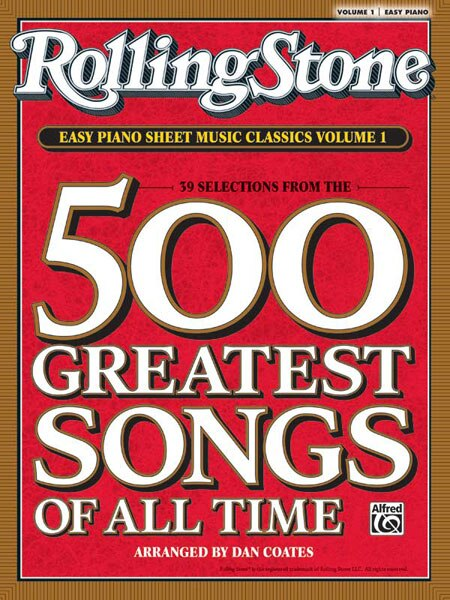 Rolling Stone Easy Piano Sheet Music Classics, Vol 1: 39 Selections From The 500 Greatest Songs Of All Time de Dan Coates