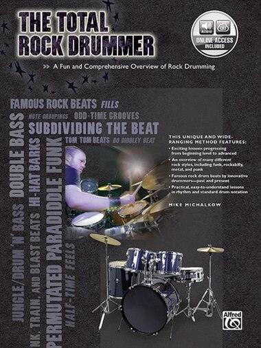 The Total Rock Drummer: A Fun And Comprehensive Overview Of Rock Drumming,  Book And Online Audio
