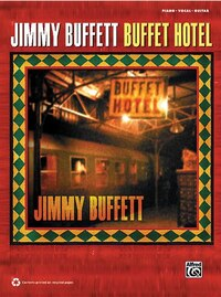 Jimmy Buffett - Buffet Hotel: Piano/vocal/guitar