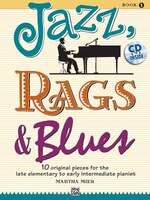 Jazz, Rags And Blues, Bk 1: 10 Original Pieces For The Late Elementary To Early Intermediate…
